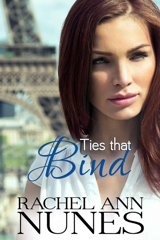 Ties that Bind by Rachel Ann Nunes
